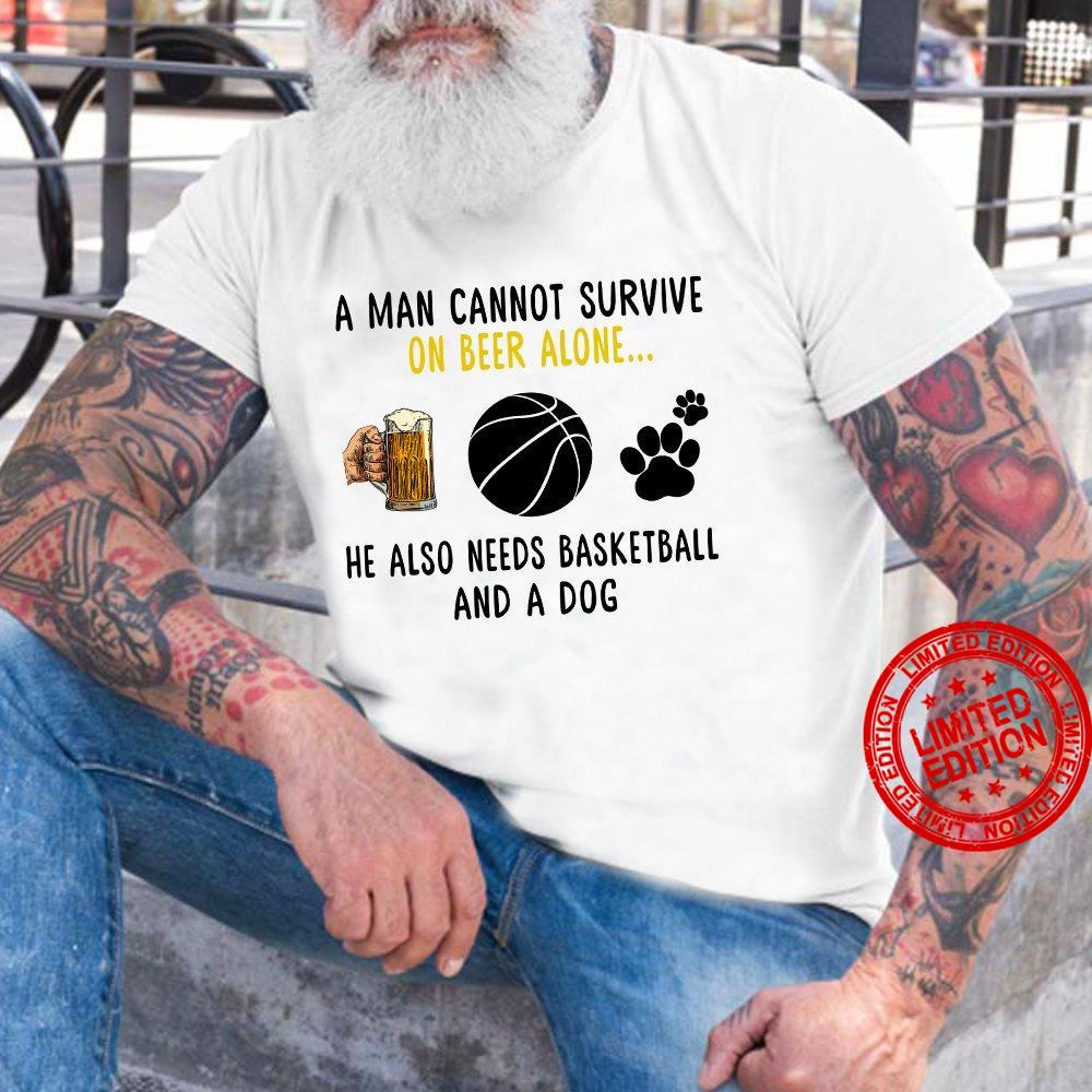 A Man Cannot Survive On Beer Alone He Also Needs Basketball And A Dog Shirt