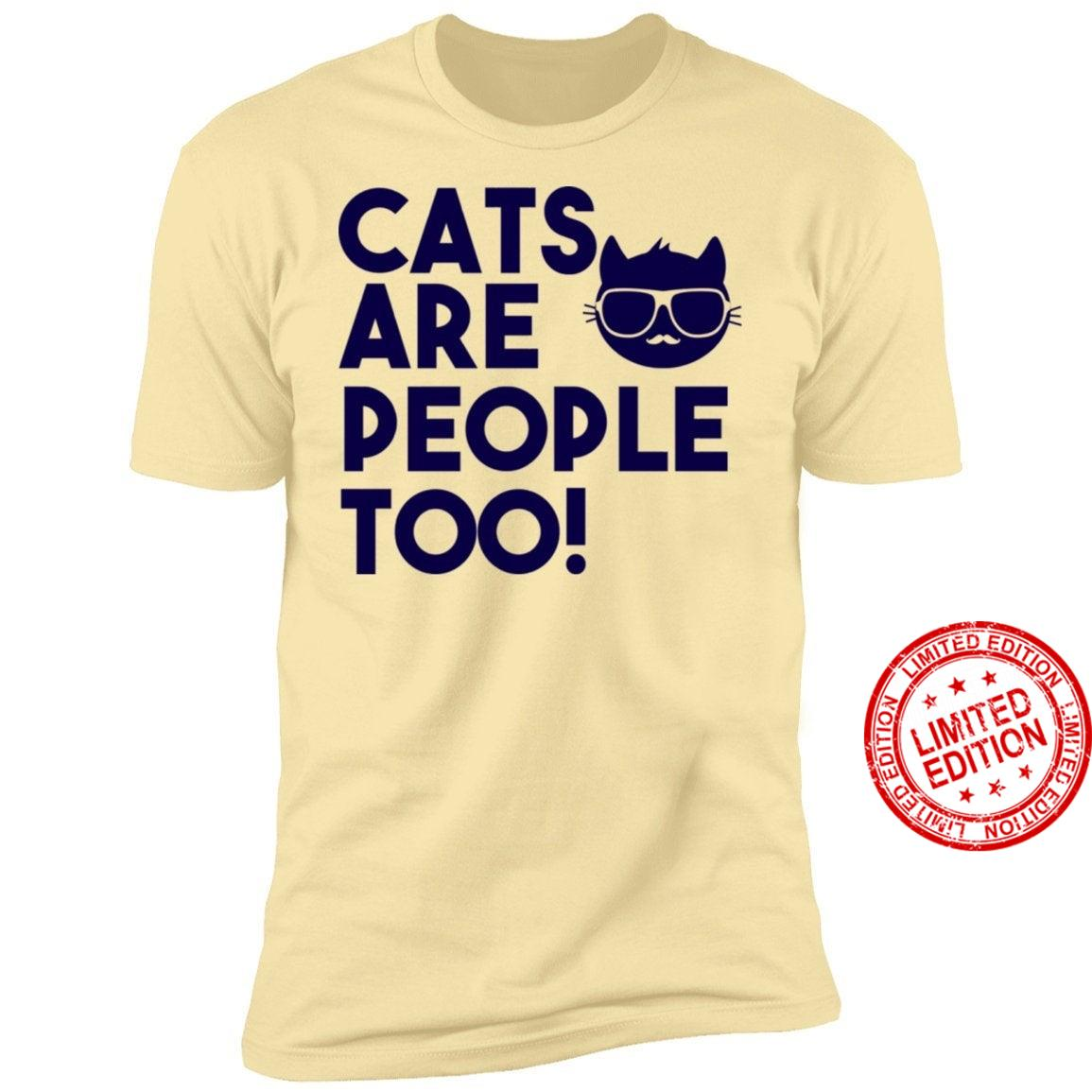Cat Lovers Cats Are People Too! Shirt
