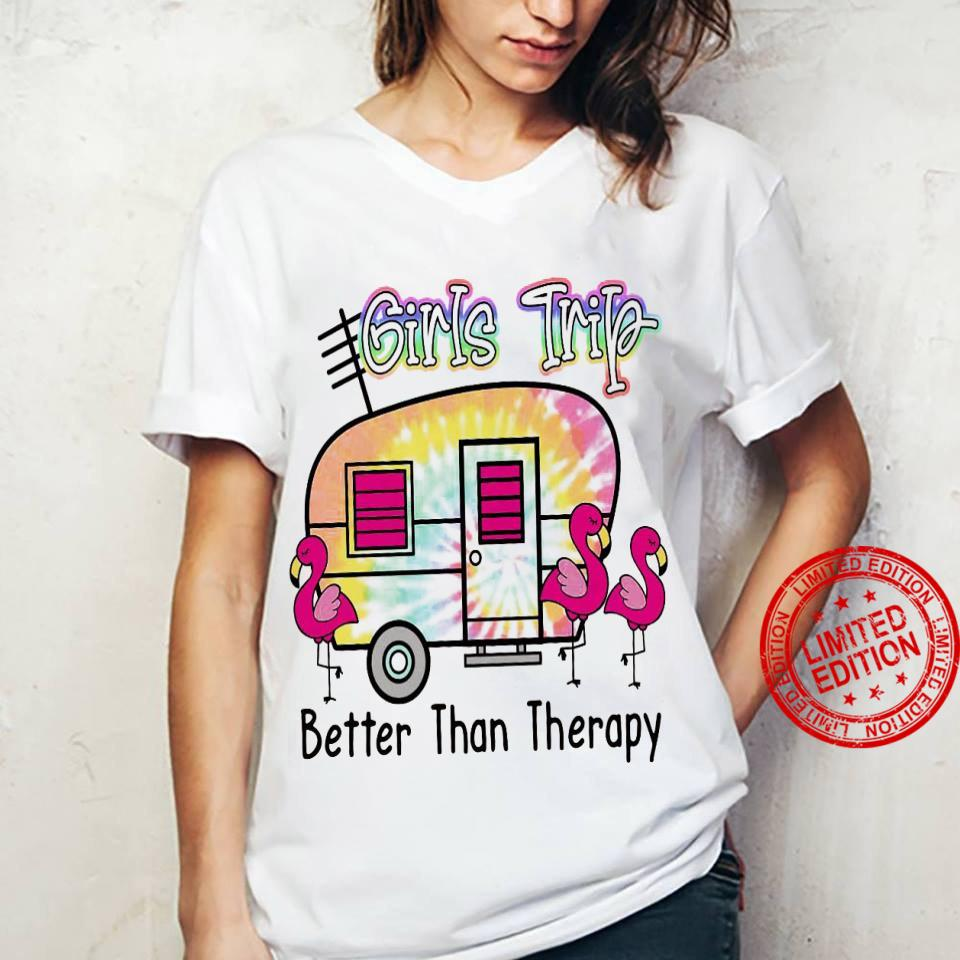Girls Trip Better Than Therapy Shirt ladies tee