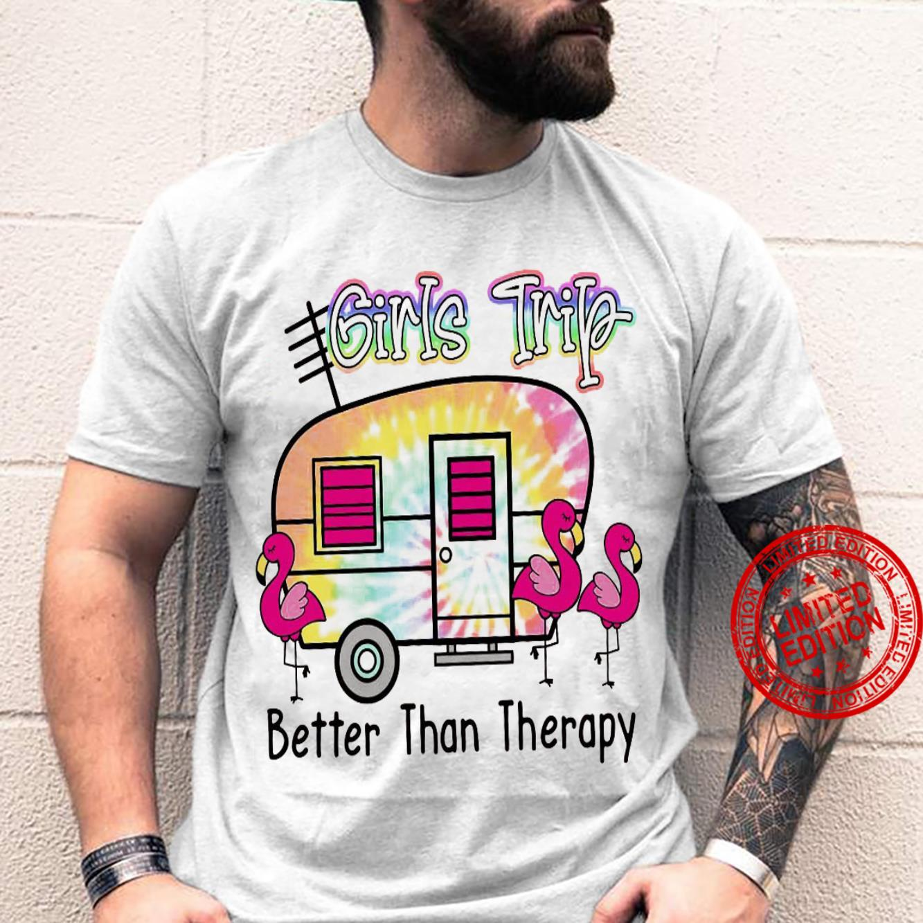 Girls Trip Better Than Therapy Shirt unisex