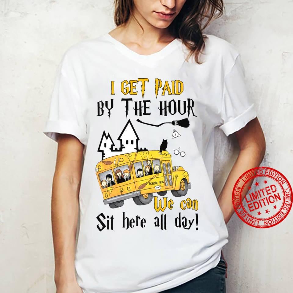 I Get Paid By The Hour We Can Sit Here All Day Shirt ladies tee