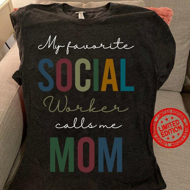 My Favorite Social Worker Calls Me Mom Shirt