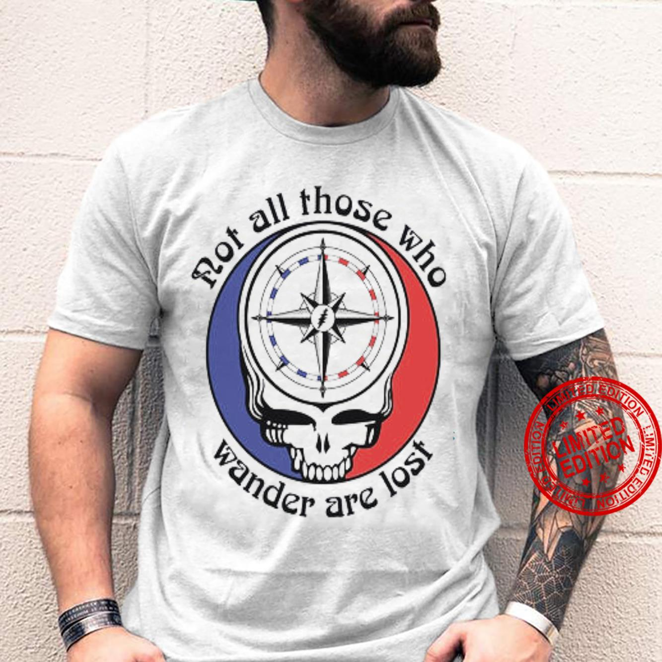 Not All Those Who Wander Are Lost Shirt unisex