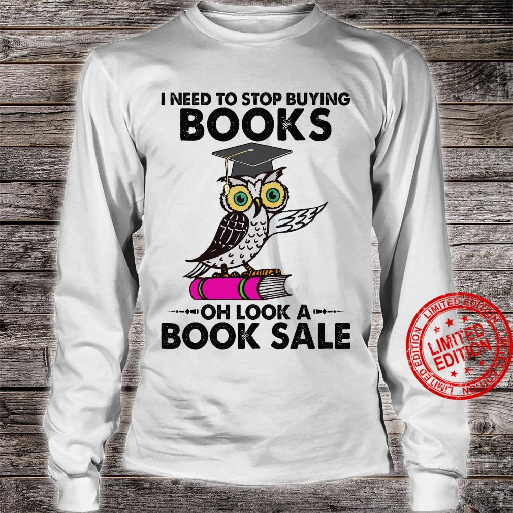 Owl I Need To Stop Buying Books Oh Look A Book Sale Shiract long sleeved