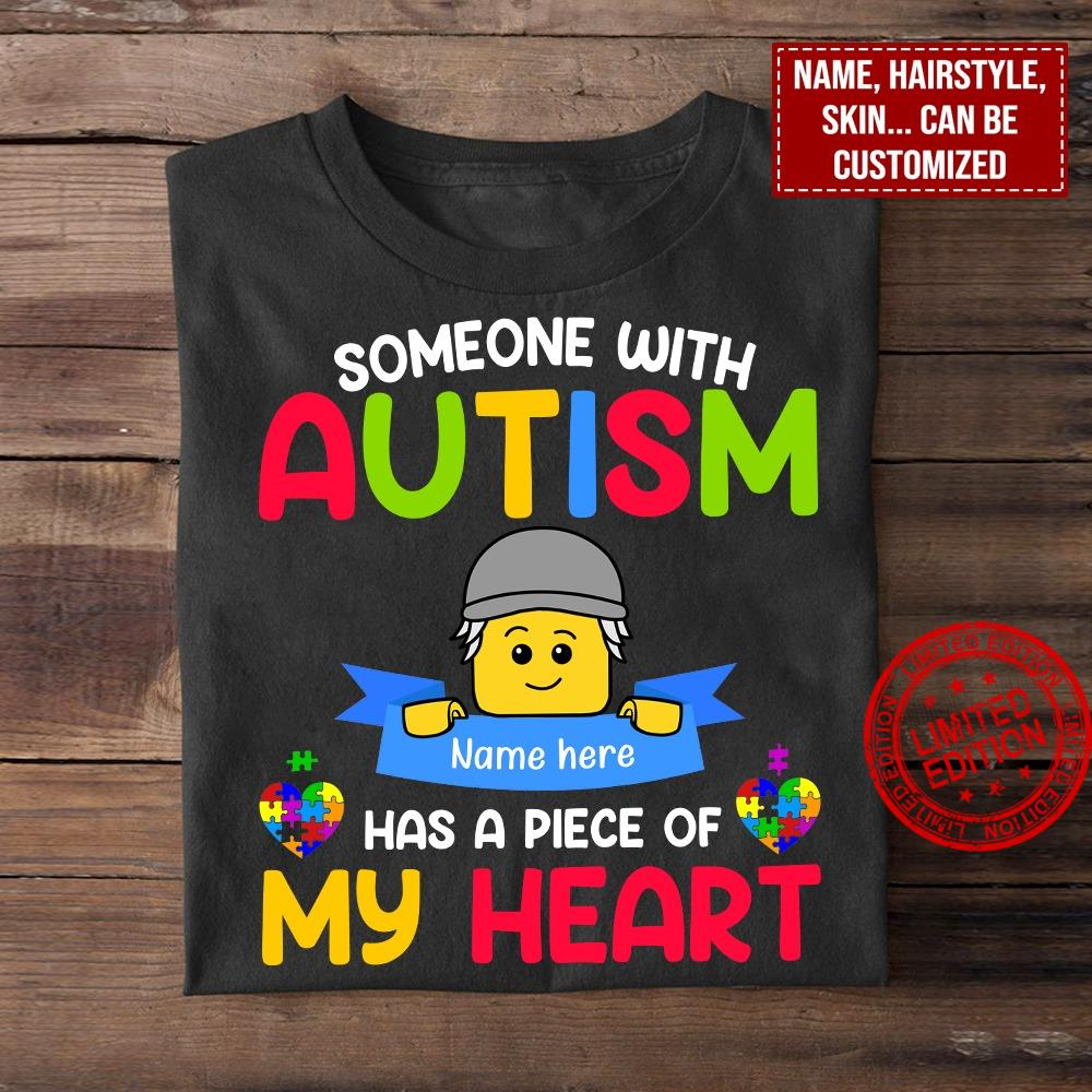 Someone With Autism Name Hare Has A Piece Of My Heart Shirt