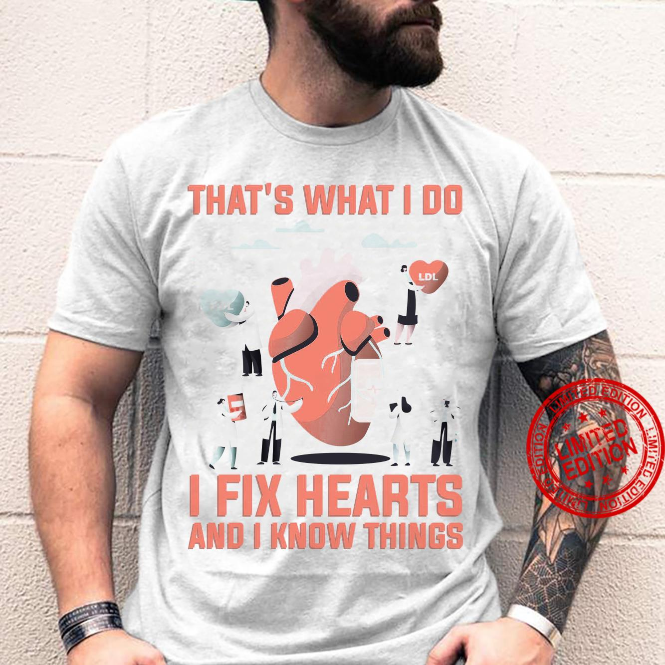 That's What I Do I Fix Hearts And I Know Things Shirt unisex