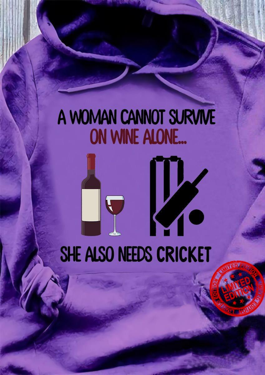A Woman Cannot Survive On Yarn Alone She Also Needs Cricket Shirt