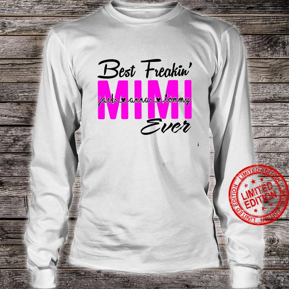 Best Freakin Jack Anna Tommy Mimi Ever Shirt long sleeved