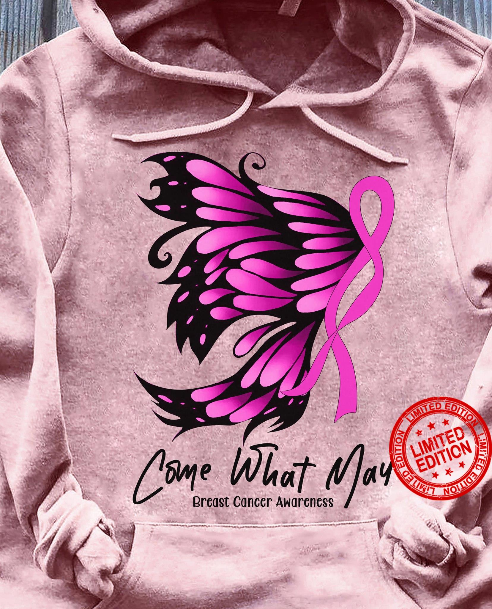 Come What May Breast Cancer Awareness Shirt