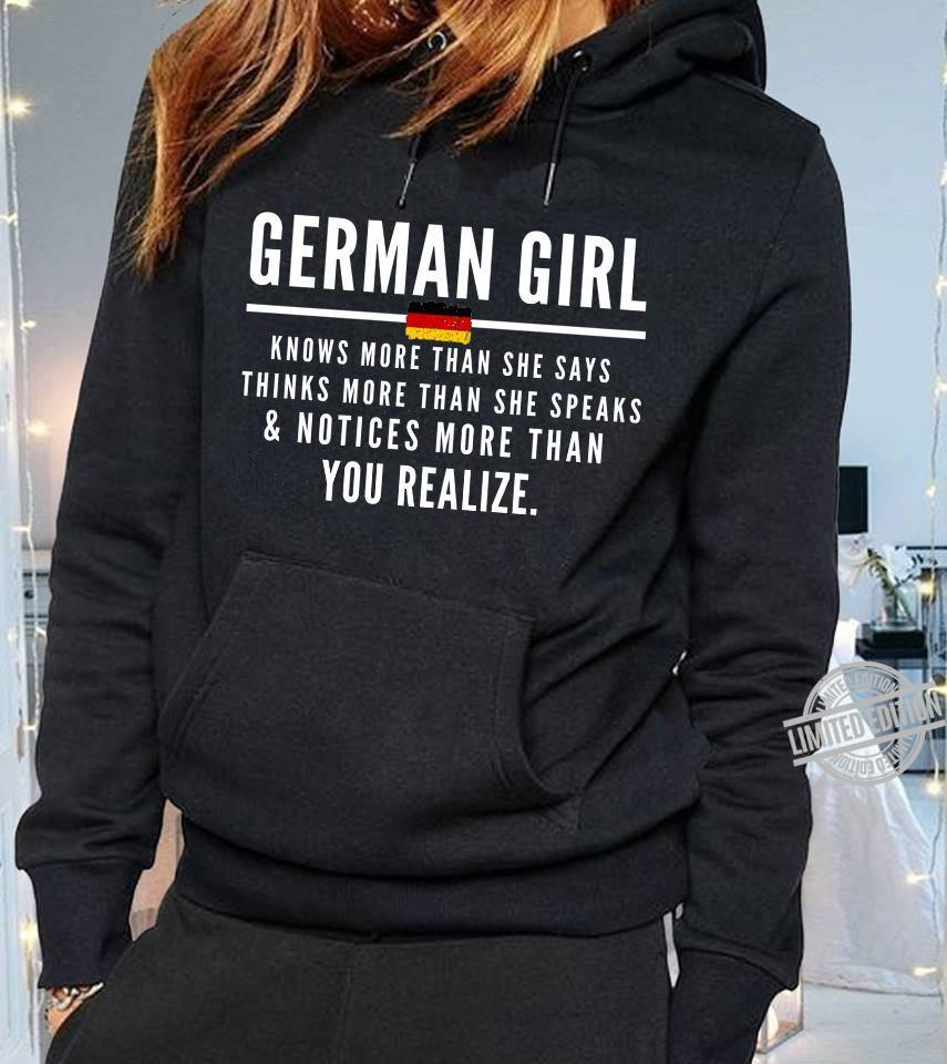 German Girl Knows More Than She Says Thinks More Than She Speaks Notices More Than You Realize Shirt