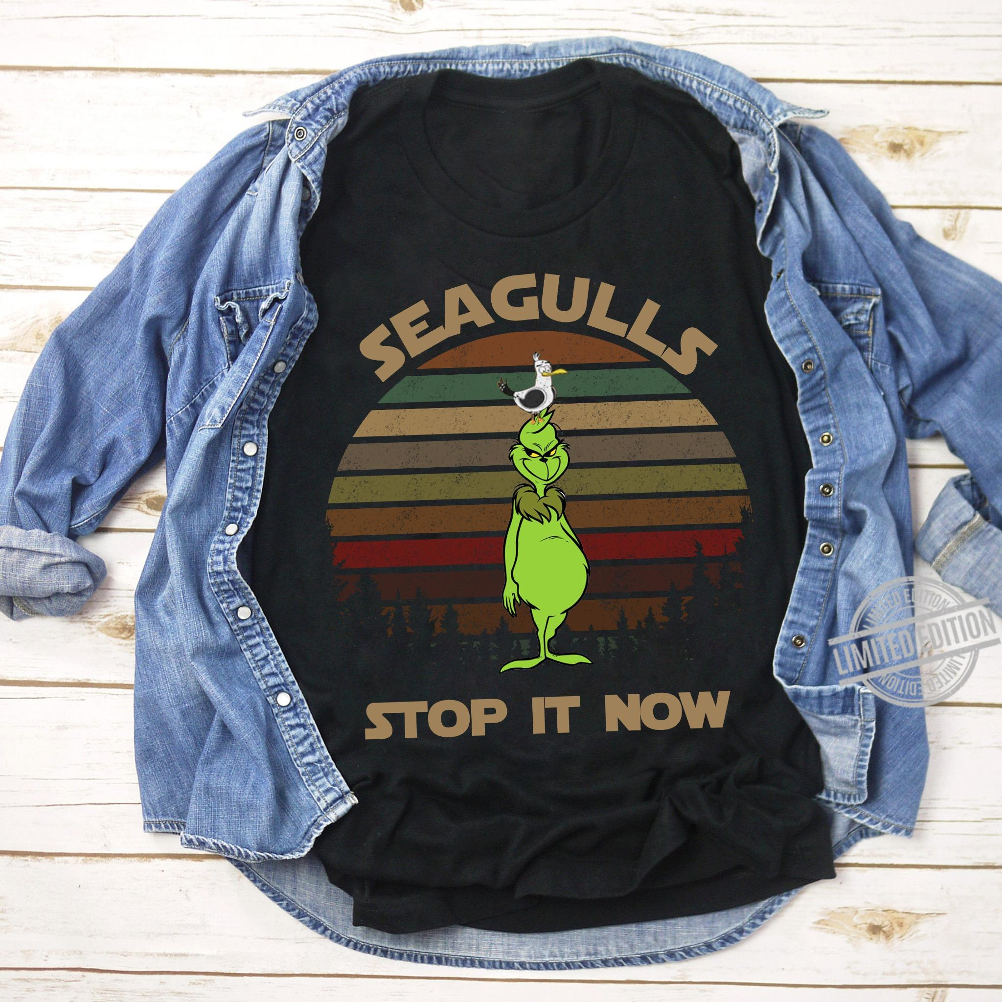 Grinch Seagulls Stop It Now Shirt