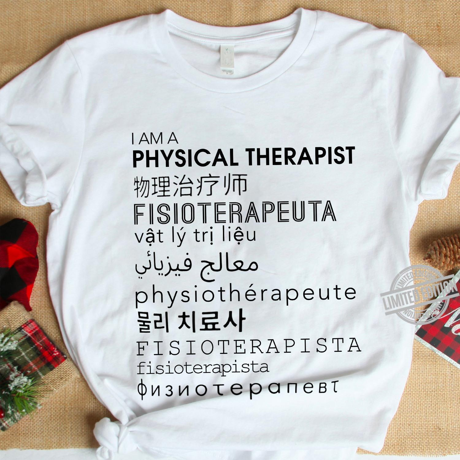 I Am A Physical Therapist Fisioterapeuta Shirt
