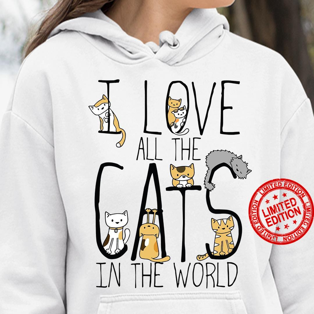 I Love All The Cats In The World Shirt