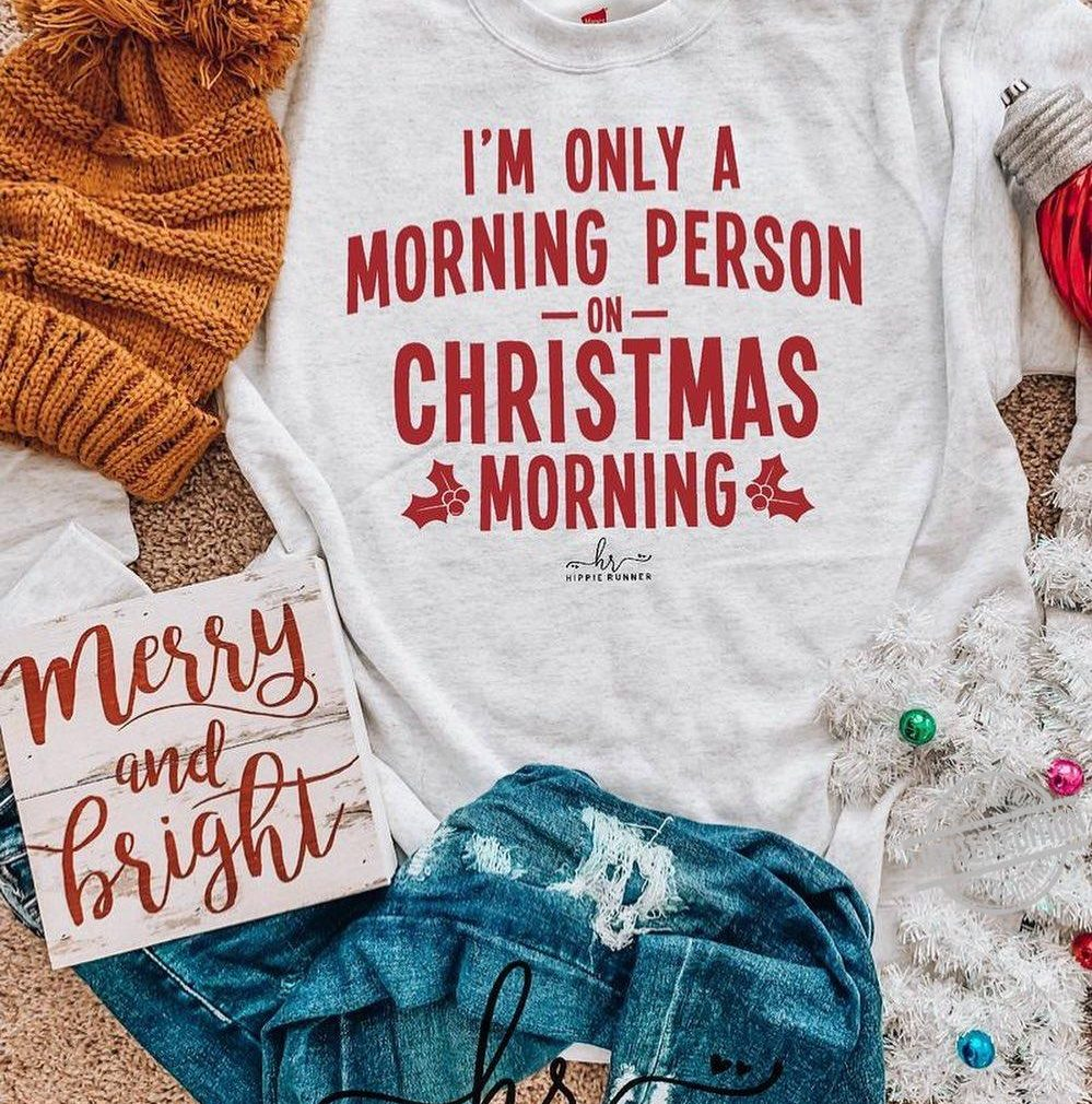 I'm Only A Morning Person On Christmas Morning Shirt