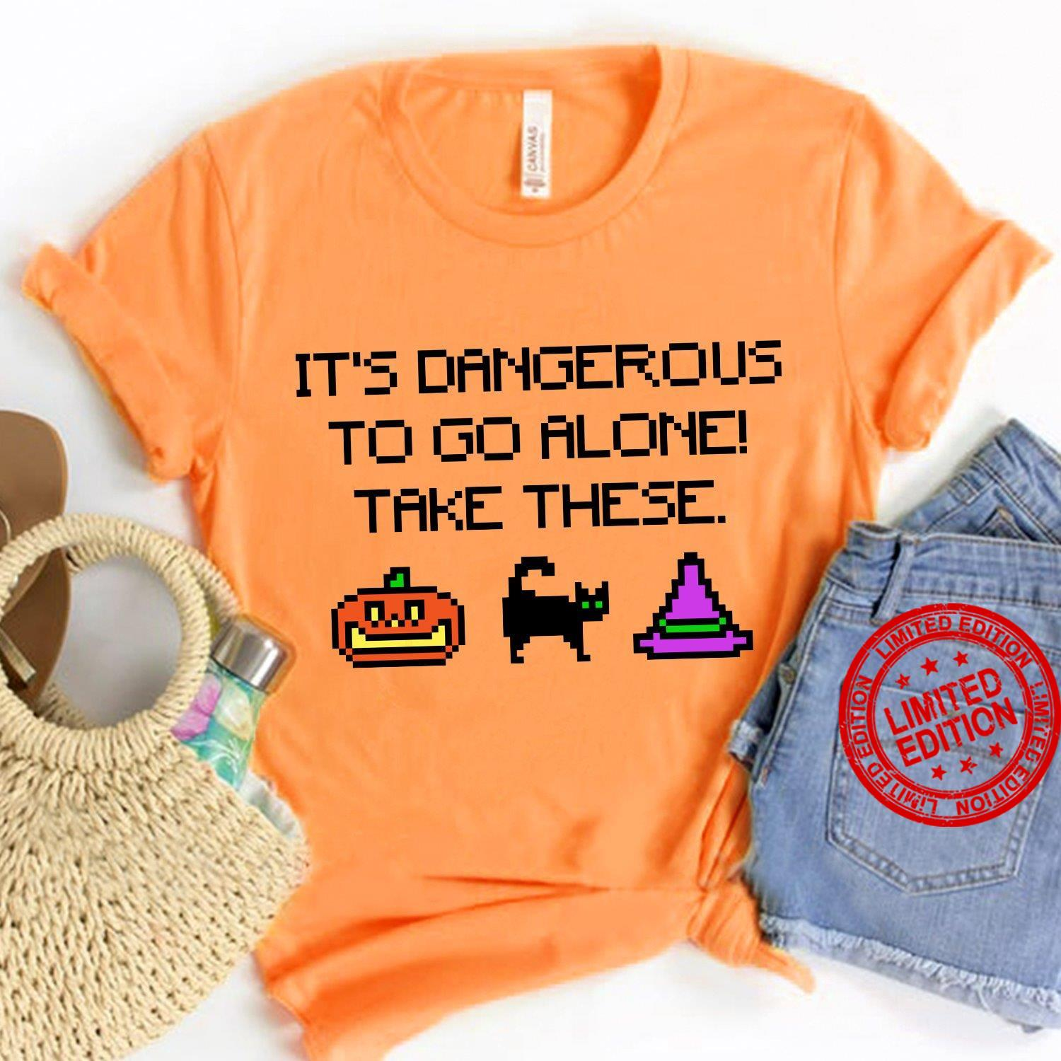 It's Dangerous To Go Alone Take These Shirt