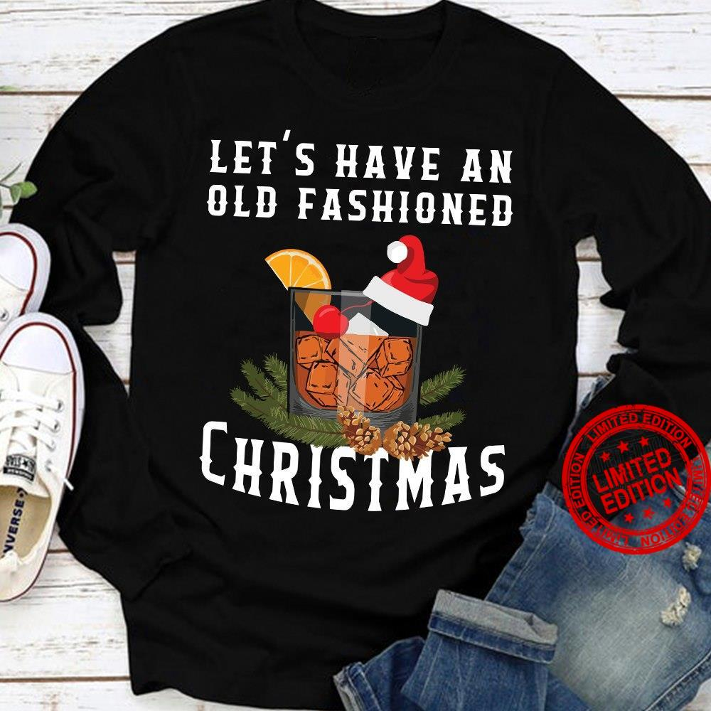 Let's Have An Old Fashioned Christmas Shirt