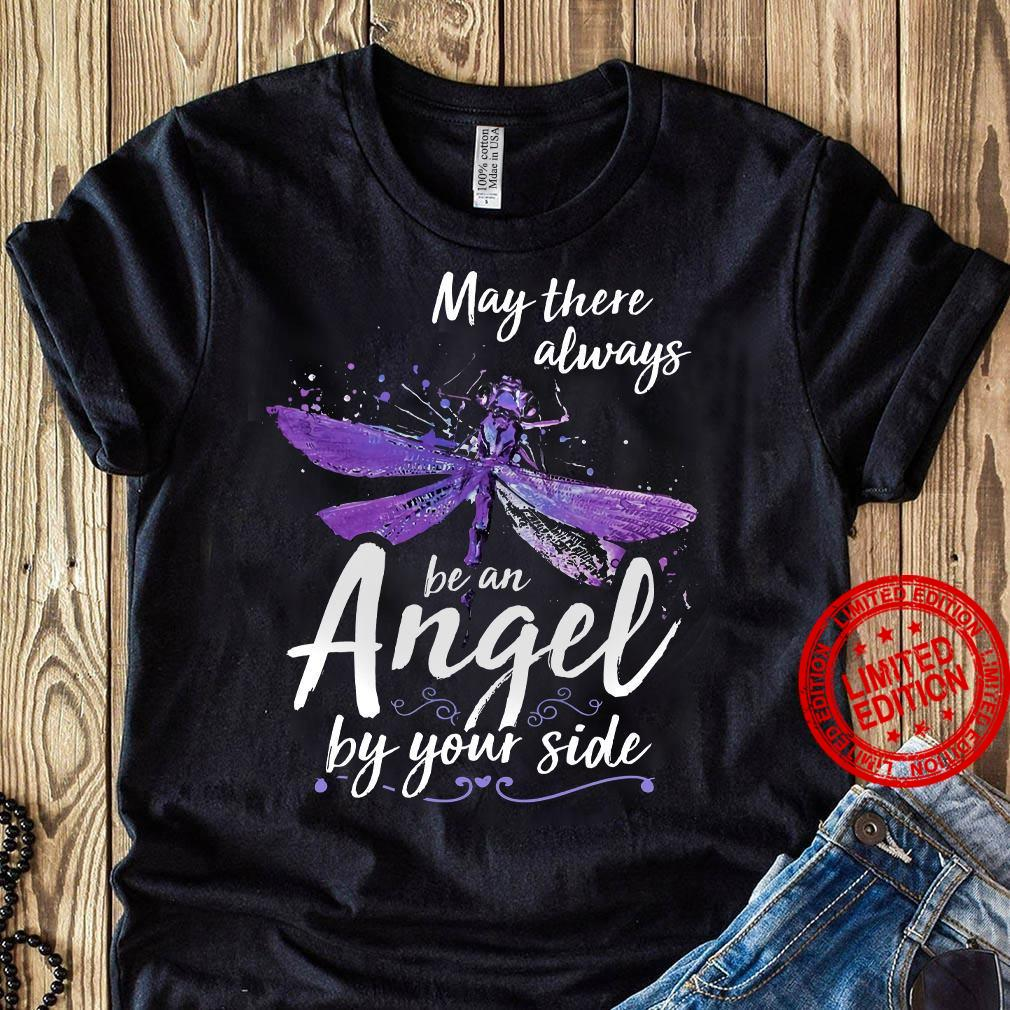 May There Always Be An Angel By Your Side Shirt