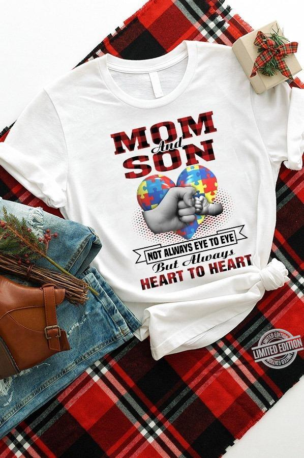 Mom And Son Not Always Eye To Eye But Always Heart To Heart Shirt