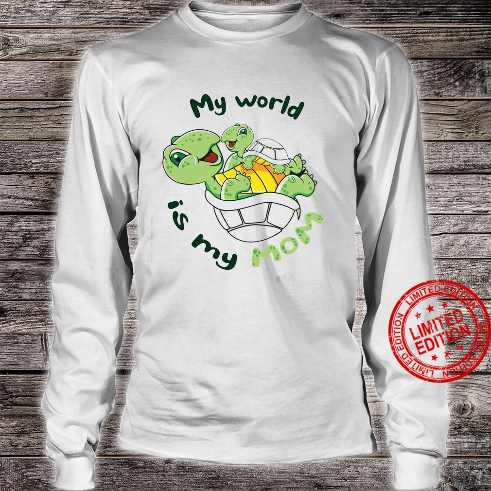 My World Is My Mom Shirt long sleeved