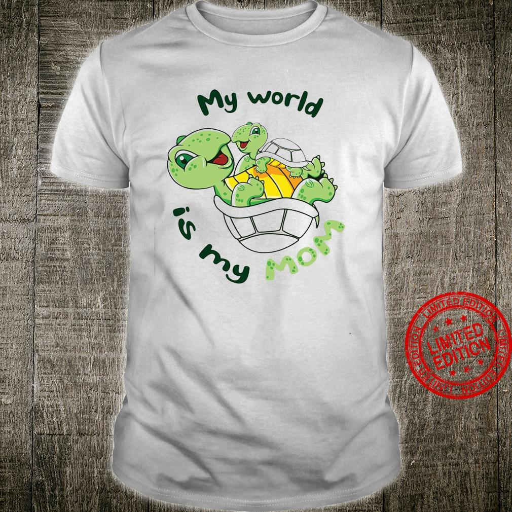 My World Is My Mom Shirt unisex