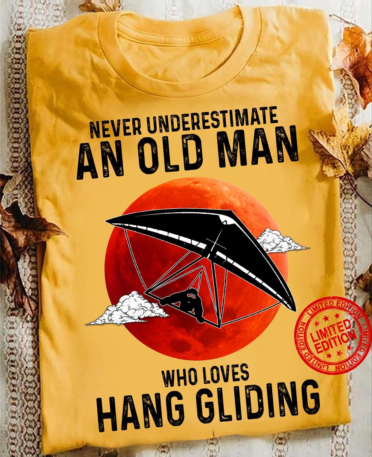 Never Underestimate An Old Man Who Loves Hang Gliding Shirt