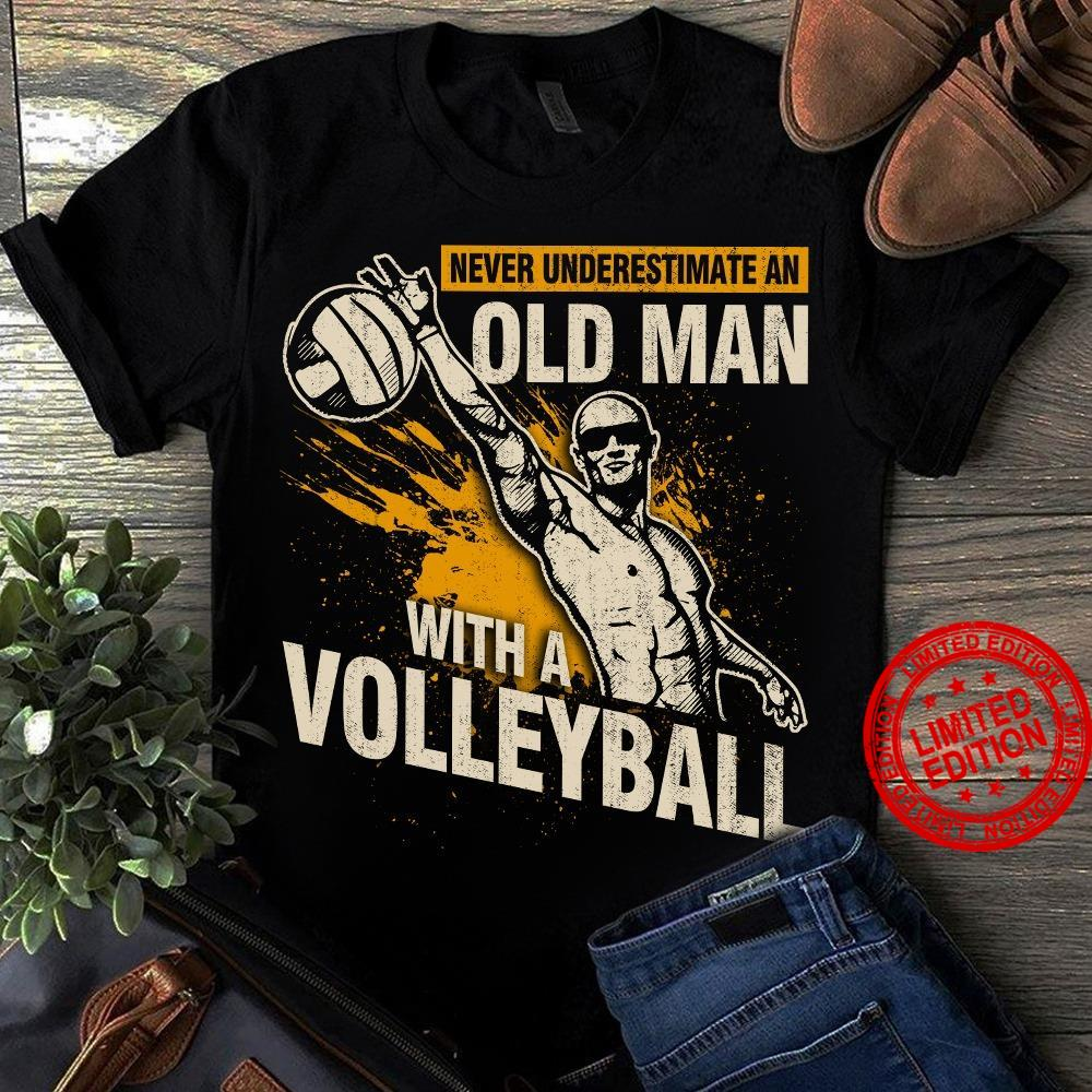 Never Underestimate An Old Man With A Volleyball Shirt