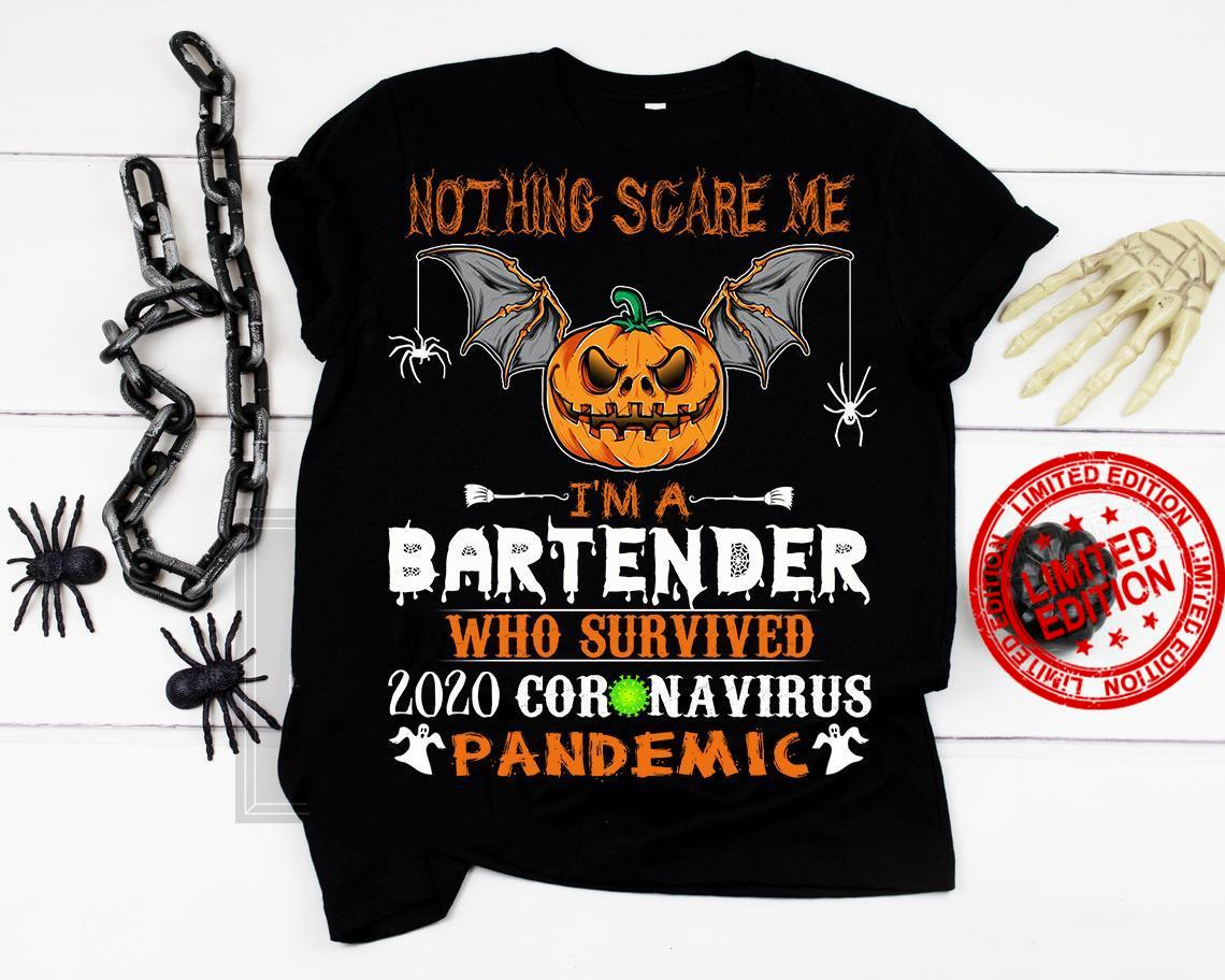 Nothing Scare Me I'm A Bartender Who Survived 2020 Coronavirus Pandemic Shirt
