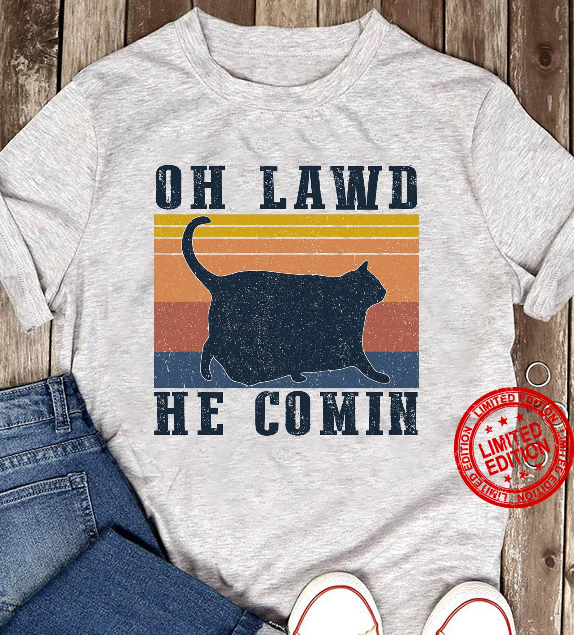 Oh Lawd He Comin Shirt