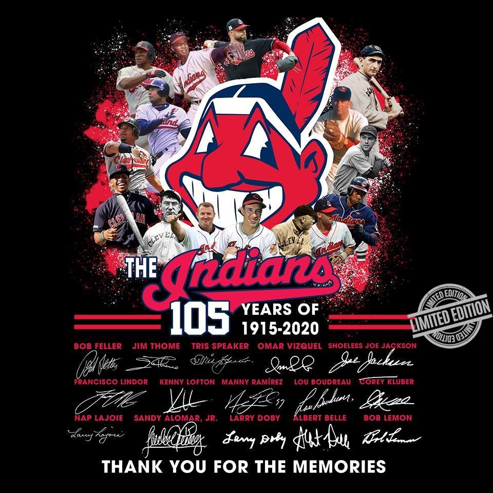 The Indians 105 Years Of 1915 2020 Thank You For The Memories Shirt