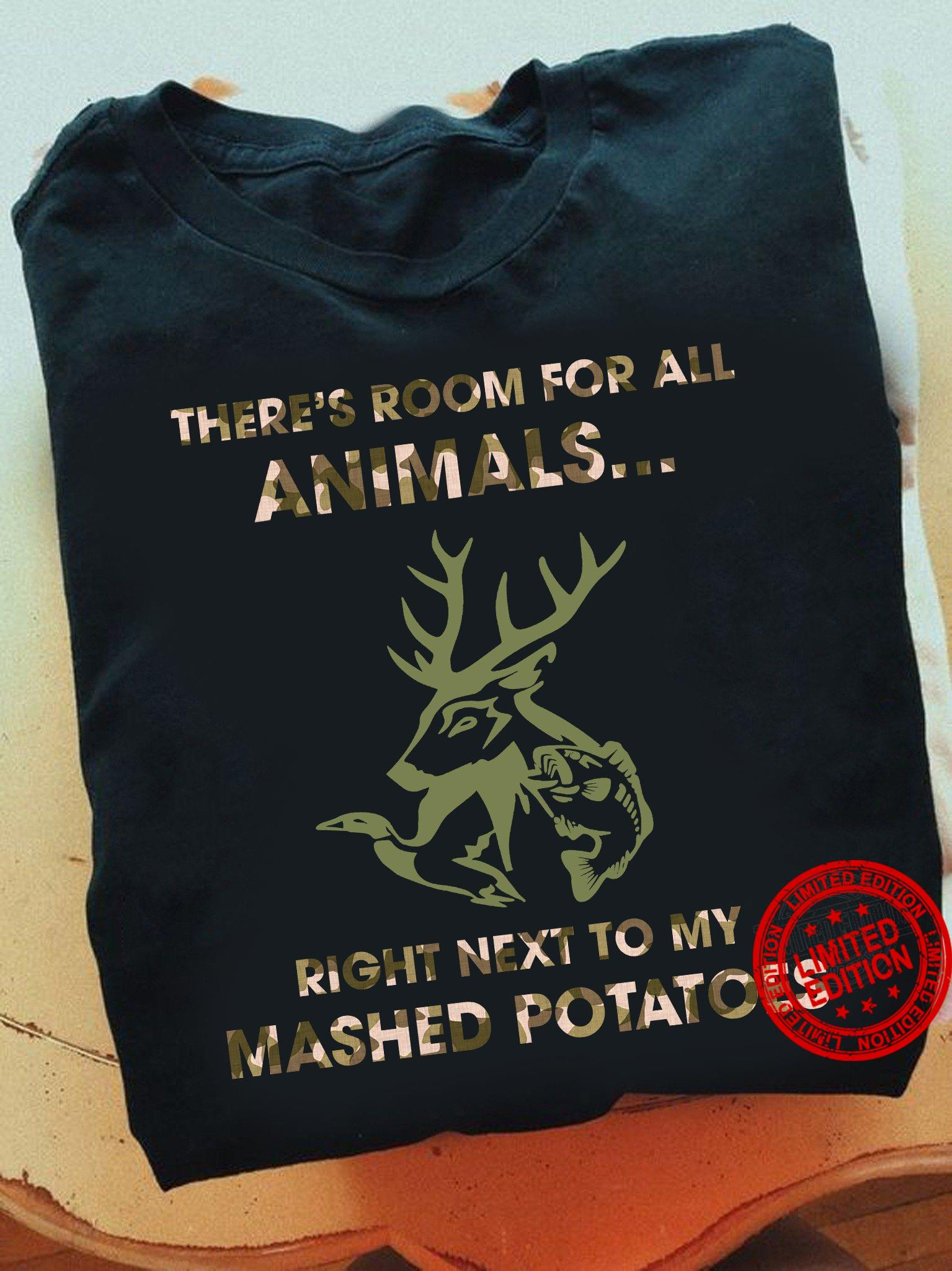 There's Room For All Animals Right Next To My Mashed Potatoes Shirt