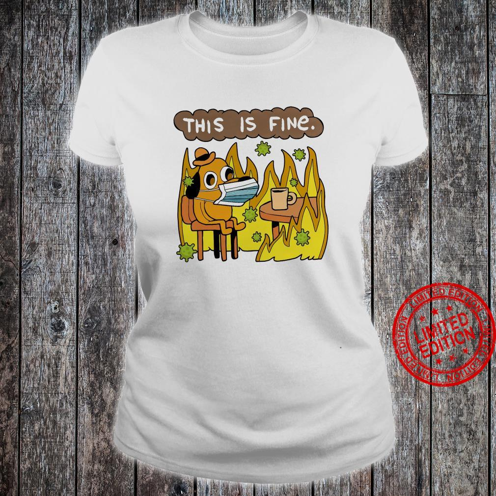 This Is Fine Shirt ladies tee