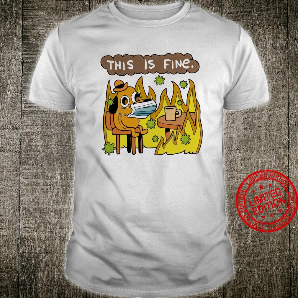 This Is Fine Shirt unisex