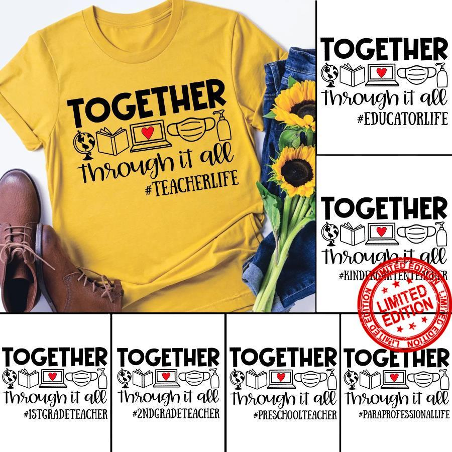 Together Through It All Teacher Life Shirt