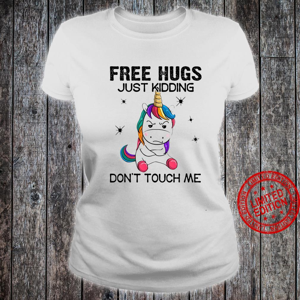 Unicorn Free Hugs Just Kidding Don't Touch Me Shirt ladies tee