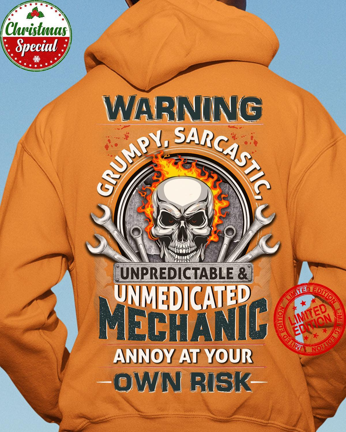 Warning Grumpy Sarcastic Unpredictable & Unmedicated Mechanic Annoy At Your Own Risk Shirt